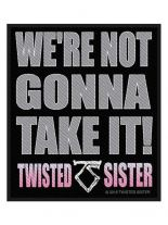 Aufnäher Twisted Sister Sister Were Not Gonna Take It!